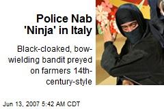 Police Nab 'Ninja' in Italy