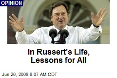 In Russert's Life, Lessons for All