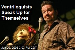 Ventriloquists Speak Up for Themselves