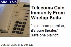 Telecoms Gain Immunity From Wiretap Suits