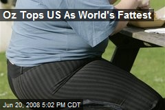 Oz Tops US As World's Fattest