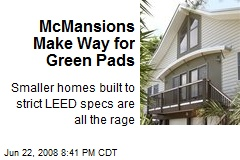 McMansions Make Way for Green Pads