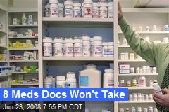 8 Meds Docs Won't Take