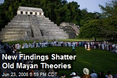 New Findings Shatter Old Mayan Theories