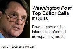 Washington Post Top Editor Calls It Quits