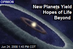 New Planets Yield Hopes of Life Beyond