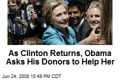 As Clinton Returns, Obama Asks His Donors to Help Her