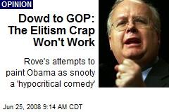 Dowd to GOP: The Elitism Crap Won't Work