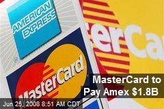 MasterCard to Pay Amex $1.8B