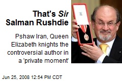 That's Sir Salman Rushdie