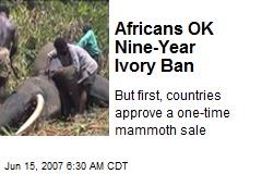 Africans OK Nine-Year Ivory Ban