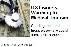 US Insurers Warming to Medical Tourism