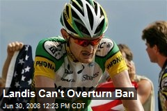 Landis Can't Overturn Ban
