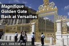 Magnifique Golden Gate Back at Versailles