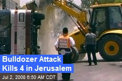 Bulldozer Attack Kills 4 in Jerusalem