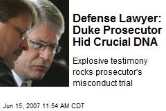 Defense Lawyer: Duke Prosecutor Hid Crucial DNA