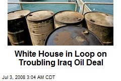 White House in Loop on Troubling Iraq Oil Deal