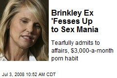 Brinkley Ex 'Fesses Up to Sex Mania