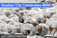 Quebec City Celebrates 400th