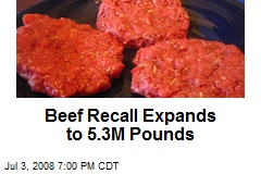 Beef Recall Expands to 5.3M Pounds