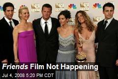Friends Film Not Happening