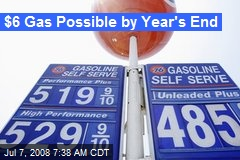 $6 Gas Possible by Year's End