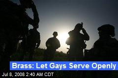Brass: Let Gays Serve Openly