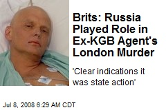 Brits: Russia Played Role in Ex-KGB Agent's London Murder