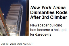 New York Times Dismantles Rods After 3rd Climber