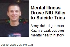 Mental Illness Drove NIU Killer to Suicide Tries