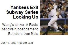 Yankees Exit Subway Series Looking Up