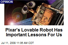 Pixar's Lovable Robot Has Important Lessons For Us