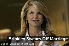 Brinkley Swears Off Marriage