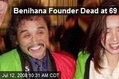 Benihana Founder Dead at 69