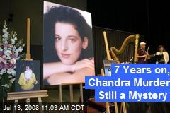 7 Years on, Chandra Murder Still a Mystery