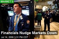 Financials Nudge Markets Down