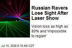 Russian Ravers Lose Sight After Laser Show