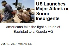 US Launches Major Attack on Sunni Insurgents