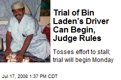 Trial of Bin Laden's Driver Can Begin, Judge Rules