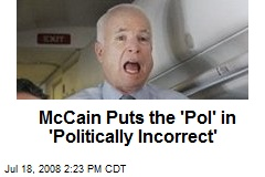 McCain Puts the 'Pol' in 'Politically Incorrect'