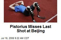 Pistorius Misses Last Shot at Beijing