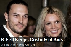 K-Fed Keeps Custody of Kids