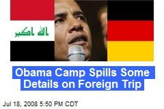 Obama Camp Spills Some Details on Foreign Trip