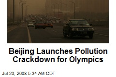 Beijing Launches Pollution Crackdown for Olympics