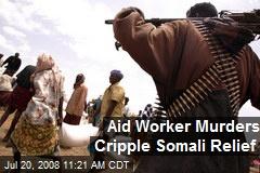 Aid Worker Murders Cripple Somali Relief