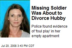 Missing Soldier Was About to Divorce Hubby