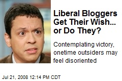 Liberal Bloggers Get Their Wish... or Do They?