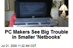 PC Makers See Big Trouble in Smaller 'Netbooks'