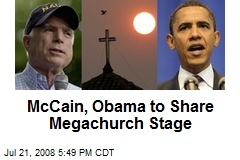McCain, Obama to Share Megachurch Stage
