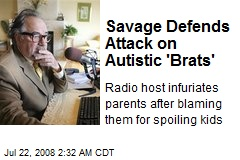 Savage Defends Attack on Autistic 'Brats'
